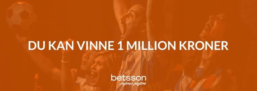 Du kan vinne 1 million kroner hos Betsson