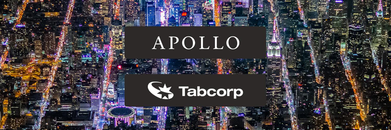 Apollo Global Management Increase Bid for Tabcorp